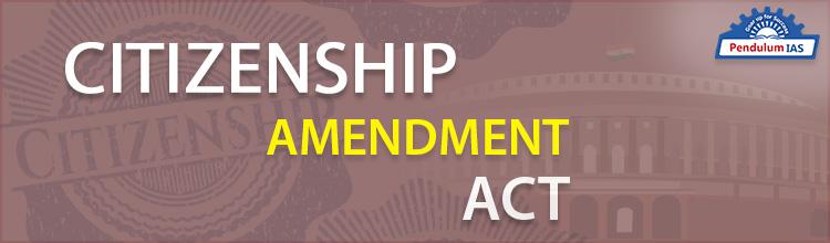 Citizenship (Amendment Act) 2019
