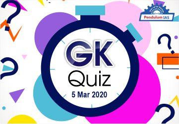 GK Quiz 05 March 2020