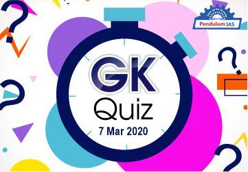GK Quiz 07 March 2020