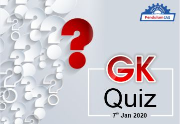 GK Current Affairs Quiz | 07 Jan 2020
