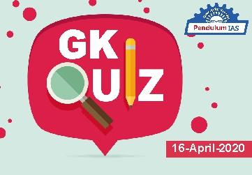 GK Quiz 16 April 2020