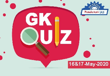 GK Quiz 16 and 17 May 2020