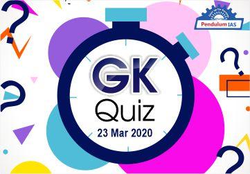 GK Quiz 23 March 2020