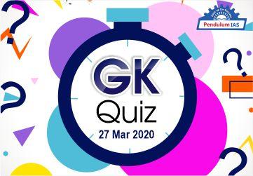GK Quiz 27 March 2020