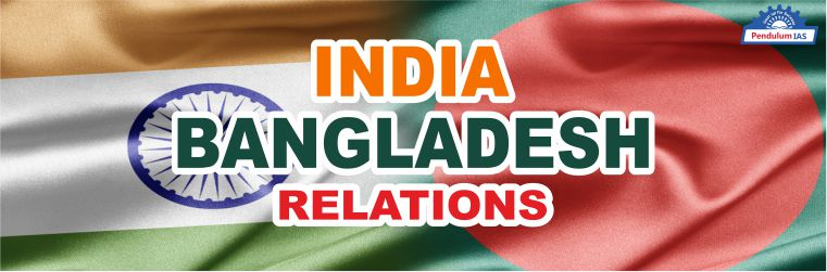 About India Bangladesh Relations 2019 pendulumias