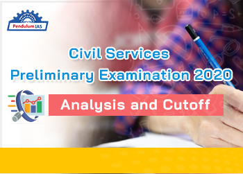 Civil Services Preliminary Examination 2020 Analysis and Cut Off