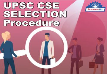 UPSC CSE- Selection Procedure
