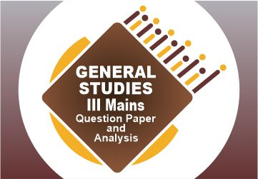 General Studies III Mains Question Paper and Analysis